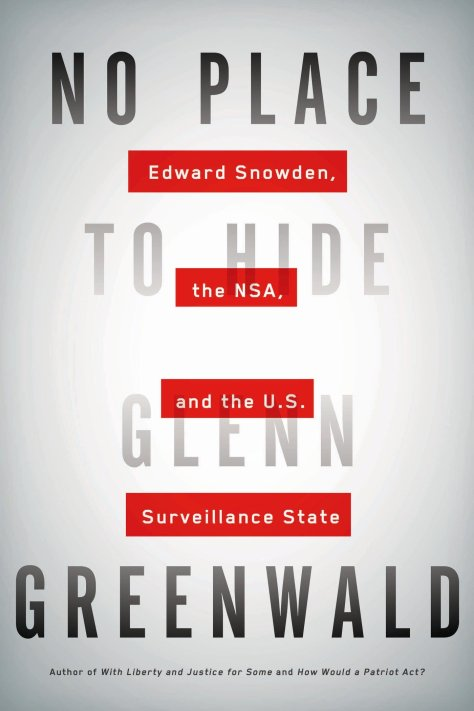 No Place To Hide: Edward Snowden, The NSA, And The U.S. Surveillance State.